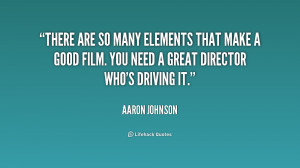 There are so many elements that make a good film. You need a great ...