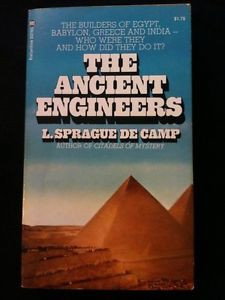 THE ANCIENT ENGINEERS by L Sprague de Camp PB