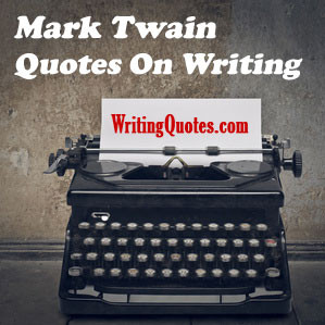 mark twain quotes on writing find the best writing quotes by mark ...