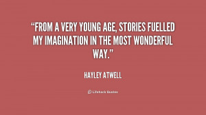 hayley atwell quotes from a very young age stories fuelled my ...