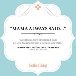 Mama said.....