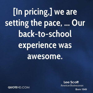 In pricing,] we are setting the pace, ... Our back-to-school ...