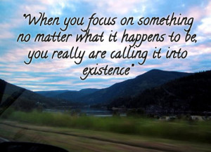 When you stop focussing on what you don't want, you'll stop sending ...