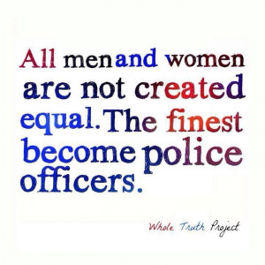 The finest become police officers.