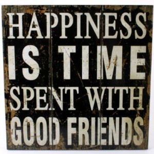 time spent with good friends.....