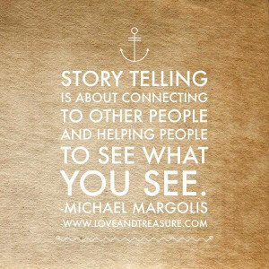 Tot slot deze quote vat goed samen wat storytelling in de kern is