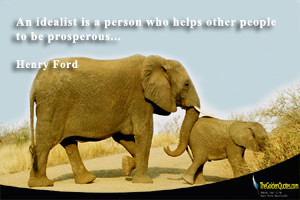 An idealist is a person who helps other people to be prosperous…