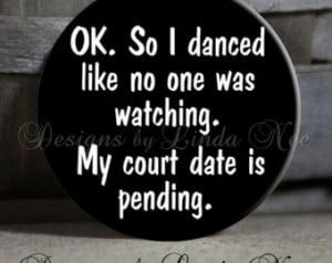 ... court date is pending. Quote black Sarcastic Witty Quotes - Magnet 1.5