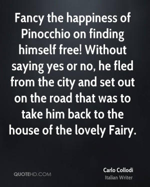 Fancy the happiness of Pinocchio on finding himself free! Without ...