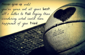 Basketball, quotes, sayings, never give up, motivational