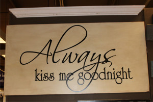 Goodnight Quotes For Your Boyfriend Always kiss me goodnight