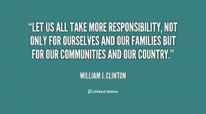... of let us all take more responsibility not only for ourselves