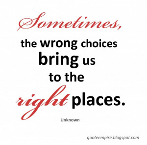 The most important choice you will ever make, is what you choose to ...
