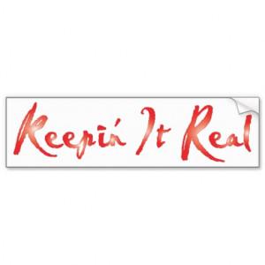 keepin_it_real_really_hip_bumper_sticker ...