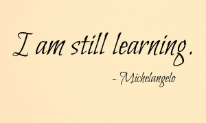 AM Still Learning Quote