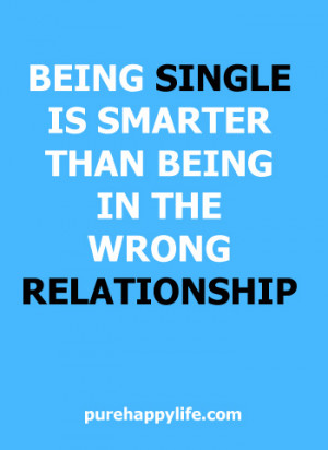 love quote about being single is smart than being in the wrong ...