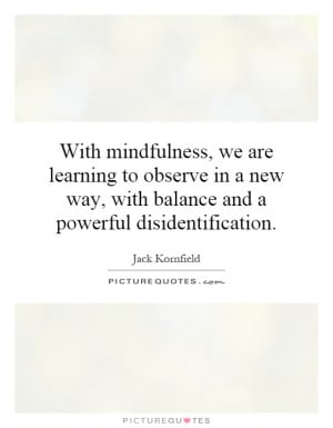 mindfulness quotes source http picturequotes com mindfulness quotes