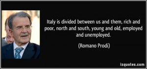 Italy is divided between us and them, rich and poor, north and south ...