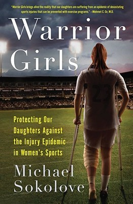 ... Protecting Our Daughters Against the Injury Epidemic in Women's Sports