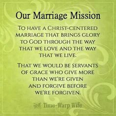 Marriage Mission - To have a Christ centered marriage that brings ...