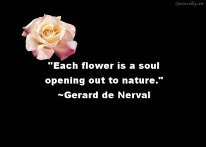 Each Flower Is A Soul Opening Out To Nature