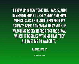 quote Gabriel Macht i grew up in new york till 133979 2 png