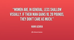 Women are, in general, less shallow visually. If their man gains 10 ...
