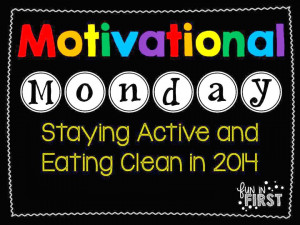 It's time again for Motivational Monday.
