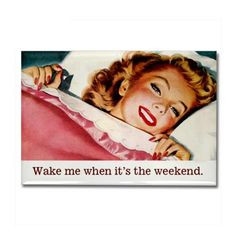 wake me when it s the weekend vintage retro funny quote