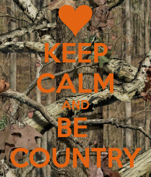 KEEP CALM AND BE COUNTRY