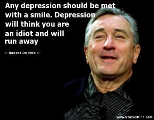 ... an idiot and will run away - Robert De Niro Quotes - StatusMind.com