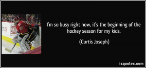 quote-i-m-so-busy-right-now-it-s-the-beginning-of-the-hockey-season ...
