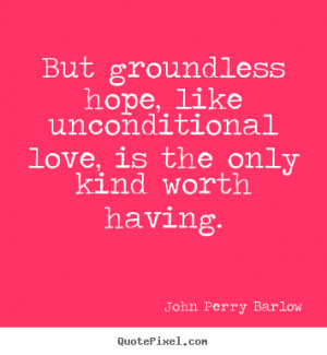 john perry barlow more love quotes success quotes motivational quotes