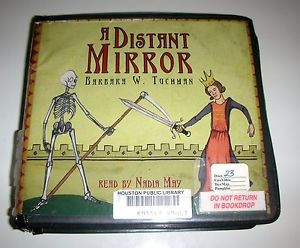 Distant Mirror by Barbara W Tuchman Read by Nadia May 2005 23 Audio
