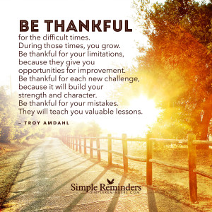 ... difficult times by troy amdahl be thankful for the difficult times by