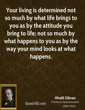 khalil-gibran-khalil-gibran-your-living-is-determined-not-so-much-by ...