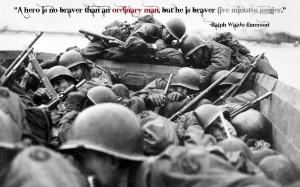 Ralph Waldo Emerson Hero Braver BW Soldiers WWII World War Normandy ...
