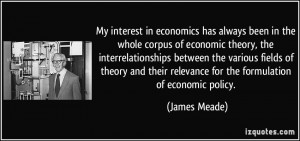 interest in economics has always been in the whole corpus of economic ...