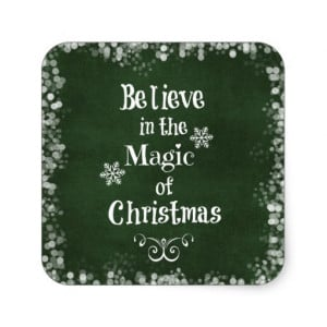 Believe in the magic of Christmas Quote Square Stickers