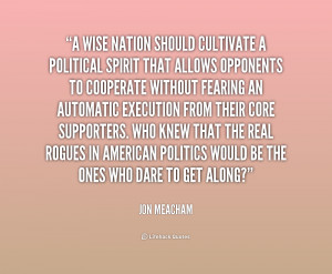 quote Jon Meacham a wise nation should cultivate a political 223594