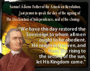 SAMUEL ADAMS-don't tell me the Founding Fathers were not Christians ...