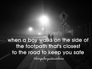 ... girl, girls, guys, love, quotes, road, safe, safety, things boys do we