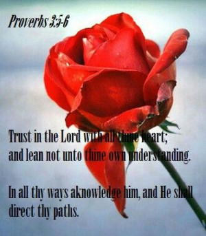 Proverbs 3:5-6 ... I LOVE YOU ABBA FATHER, With Everything That I Have ...