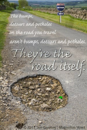 Bumpy Road Quotes Hidden in your own bumps