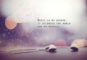 Home Uncategorized Quotes Sayings About Music Escape Positive Life