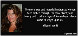 The more legal and material hindrances women have broken through, the ...