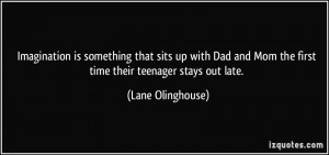 ... Mom the first time their teenager stays out late. - Lane Olinghouse