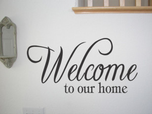 WELCOME-TO-OUR-HOME-Vinyl-Decal-Wall-Quote-Quotes-Home-Decor-Lettering ...