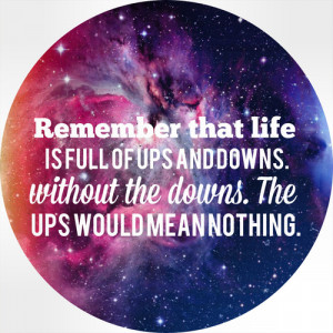 Quotes about the ups and downs of life quotesgram