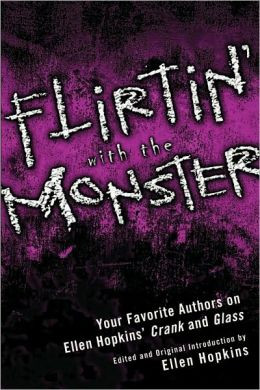 ... the Monster: Your Favorite Authors on Ellen Hopkins' Crank and Glass